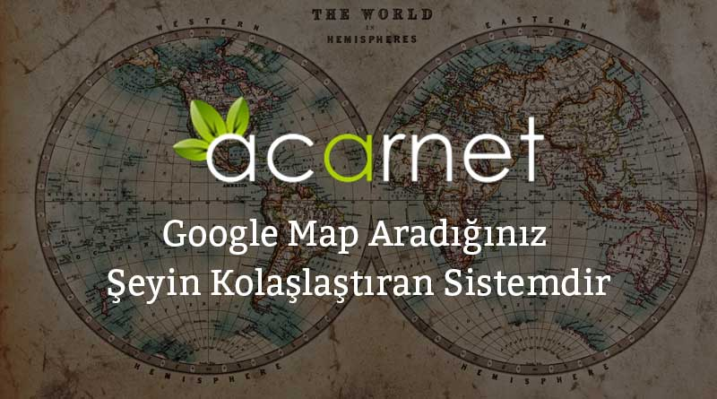 Google Map Aradığınız Şeyin Kolaşlaştıran Sistemdir