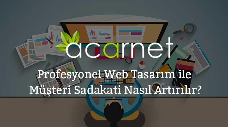 Profesyonel-Web-Tasarım-ile-Müşteri-Sadakati-Nasıl-Artırılır
