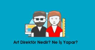 Art Direktör Nedir? Ne İş Yapar?