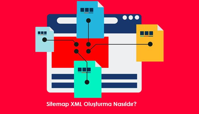 Sitemap XML Oluşturma Nasıldır?